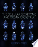 The Cellular Secretome and Organ Crosstalk