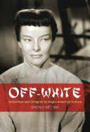 Off-white: yellowface and chinglish by Anglo-American culture