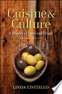 """Cuisine and Culture: A History of Food and People"" by Linda Civitello"