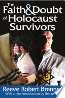 The Faith and Doubt of Holocaust Survivors
