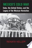 Mexico s Cold War