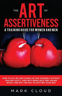 The Art of Assertiveness  a Training Guide for Women and Men