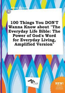 100 Things You Don't Wanna Know about the Everyday Life Bible