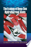 """The Ecology of Deep-sea Hydrothermal Vents"" by Cindy Van Dover"