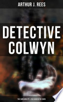 Detective Colwyn  The Shrieking Pit   The Hand in the Dark