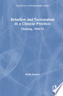 Rebellion and Factionalism in a Chinese Province  Zhejiang  1966 76
