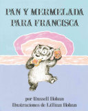 Bread and Jam for Frances (Spanish edition) ebook