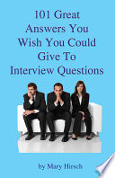 101 Great Answers You Wish You Could Give To Interview Questions