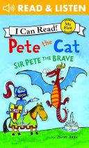 Pete the Cat: Sir Pete the Brave Pdf/ePub eBook