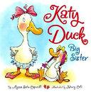 Katy Duck, Big Sister