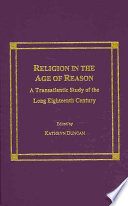 Religion in the Age of Reason  : A Transatlantic Study of the Long Eighteenth Century