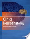 """Clinical Neuroanatomy: Brain Circuitry and Its Disorders"" by Hans J. ten Donkelaar"