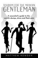 Tourism for the Modern Gentleman