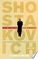 Shostakovich  A Life Remembered
