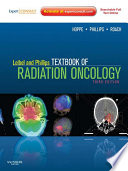 """""""Leibel and Phillips Textbook of Radiation Oncology E-Book: Expert Consult"""" by Richard Hoppe, Theodore L. Phillips, Mack Roach"""