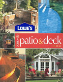Lowe's Complete Patio and Deck Book