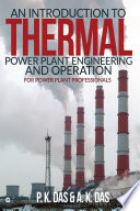 An Introduction to Thermal Power Plant Engineering and Operation