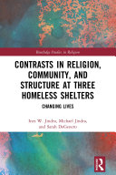 Contrasts in Religion  Community  and Structure at Three Homeless Shelters