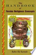 The Handbook of Yoruba Religious Concepts - Ifa Karade