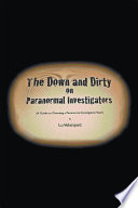 The Down And Dirty On Paranormal Investigators Book PDF