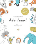 Illustration School  Let s Draw   Includes Book and Sketch Pad