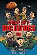 Crazy Sh T Dictators Do