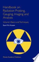 Handbook on Radiation Probing  Gauging  Imaging and Analysis