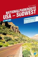 Nationalparkroute USA - Südwest: Routenreiseführer durch die ...