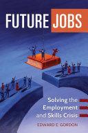 Future Jobs: Solving the Employment and Skills Crisis [Pdf/ePub] eBook