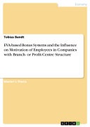 EVA based Bonus Systems and the Influence on Motivation of Employees in Companies with Branch  or Profit Centre Structure