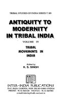 Antiquity to Modernity in Tribal India
