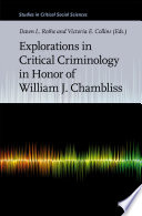 Explorations in Critical Criminology in Honor of William J  Chambliss