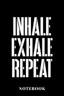 Inhale Exhale Repeat - Notebook
