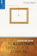 Show Me How to Illustrate Evangelistic Sermons