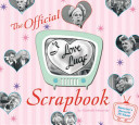 The I Love Lucy Scrapbook
