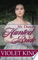 Mr. Darcy's Hunted Bride
