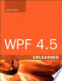 WPF 4 5 Unleashed