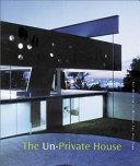 The Un-private House