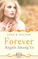 Forever: HarperImpulse Paranormal Romance (A Novella) (Angels Among Us, Book 3)
