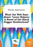 Wacky Aphorisms  What the Web Says about Lover Reborn