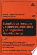 Estudios de literatura y cultura colombianas y de lingüística afro-hispánica