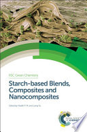 Starch based Blends  Composites and Nanocomposites