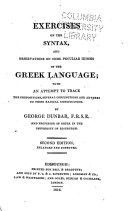 Exercises on the Syntax, and Observations on Some Peculiar Idioms of the Greek Language ...