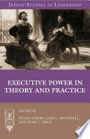 Executive Power in Theory and Practice