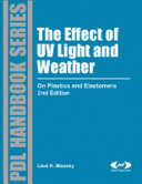 The Effects of UV Light and Weather on Plastics and Elastomers Book