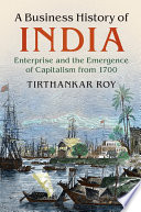 A Business History of India