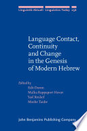 Language Contact  Continuity and Change in the Genesis of Modern Hebrew