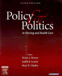 Policy and Politics in Nursing and Health Care   Text and E Book Package