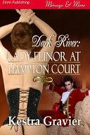Lady Elinor at Hampton Court [Dark River] Pdf