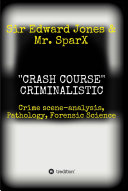 ''CRASH COURSE'' Criminalistic